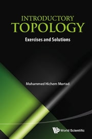Introductory Topology - Exercises and Solutions ebook by Mohammed Hichem Mortad