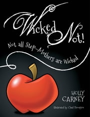 Wicked Not! ebook by Carney, Holly