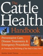 The Cattle Health Handbook ebook by Heather Smith Thomas