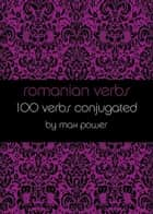 Romanian verbs ebook by Max Power