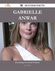Gabrielle Anwar 70 Success Facts - Everything you need to know about Gabrielle Anwar ebook by Jessica Peck