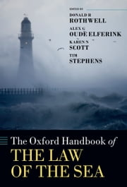 The Oxford Handbook of the Law of the Sea ebook by Donald R. Rothwell,Alex G. Oude Elferink,Karen N. Scott,Tim Stephens