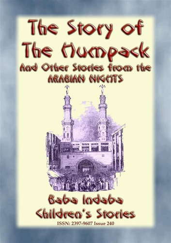 THE STORY OF THE HUMPBACK - A Children's Story from 1001 Arabian Nights - Baba Indaba Children's Stories - Issue 240 ebook by Anon E. Mouse