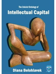 The Unicist ontology of intellectual capital building ebook by Belohlavek, Diana