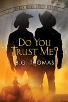 Do You Trust Me? ebook by B.G. Thomas