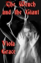 The Wench and the Giant ebook by Viola Grace