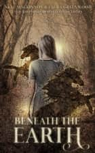 Beneath the Earth ebook by Skye MacKinnon, Laura Greenwood