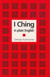 I Ching in Plain English ebook by George Hulskramer