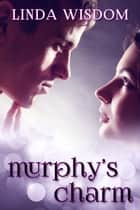 Murphy's Charm ebook by Linda Wisdom