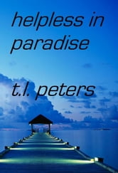 Helpless in Paradise ebook by T.L. Peters