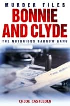 Bonnie and Clyde ebook by Chloe Castleden
