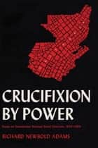 Crucifixion by Power ebook by Richard Newbold Adams