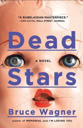 Dead Stars - A Novel ebook by Bruce Wagner