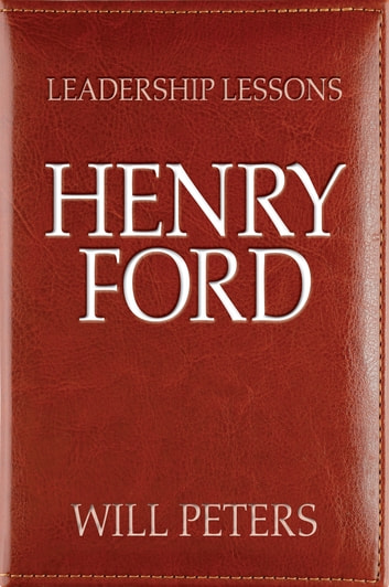 henry ford leadership For example, henry ford did not invent the automobile or the assembly line   had it not been for his leadership, and his ability to drive a culture of innovation,.