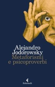 Metaforismi e psicoproverbi ebook by Alejandro Jodorowsky