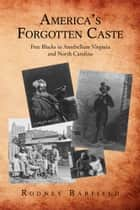 America's Forgotten Caste ebook by Rodney Barfield