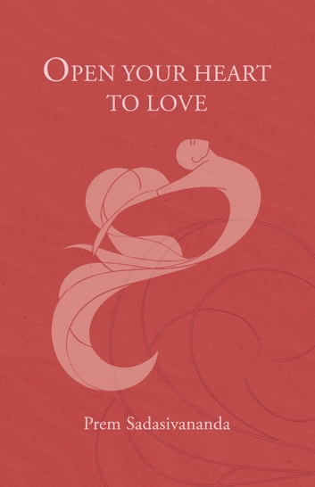Open your heart to love ebook by prem sadasivananda open your heart to love ebook by prem sadasivananda fandeluxe Choice Image