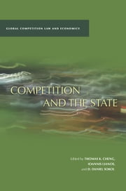 Competition and the State ebook by D. Sokol,Thomas Cheng,Ioannis Lianos