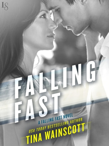 Falling Fast - A Falling Fast Novel ebook by Tina Wainscott