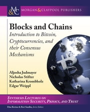 Blocks and Chains - Introduction to Bitcoin, Cryptocurrencies, and Their Consensus Mechanisms ebook by Ravi Sandhu, Aljosha Judmayer, Elisa Bertino,...