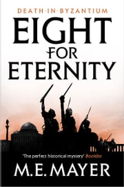 Eight for Eternity ebook by M.E. Mayer