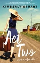Act Two ebook by Kimberly Stuart