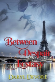 Between Despair and Ecstasy ebook by Daryl Devore