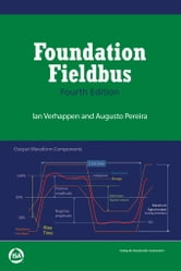 Foundation Fieldbus, Fourth Edition ebook by Ian Verhappen