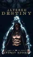 Altered Destiny ebook by Sydney Addae