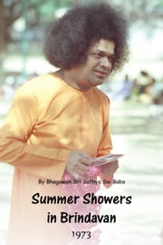 Summer Showers In Brindavan, 1973 ebook by Bhagawan Sri Sathya Sai Baba
