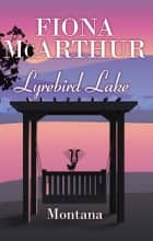Montana - Lyrebird Lake ebook by Fiona McArthur