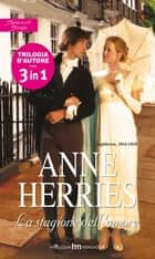 La stagione dell'amore ebook by Anne Herries