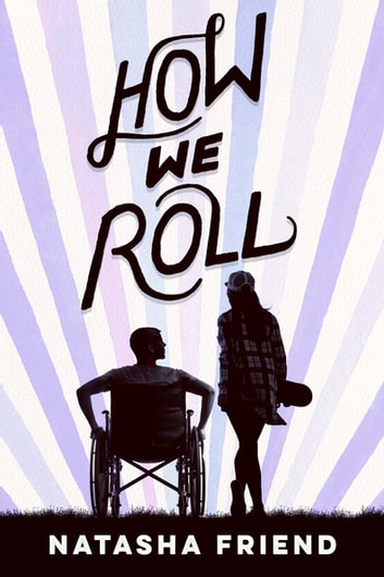 How We Roll eBook by Natasha Friend