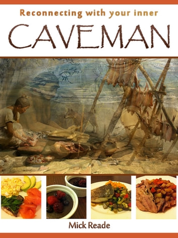 Reconnecting With Your Inner Caveman ebook by Mick Reade