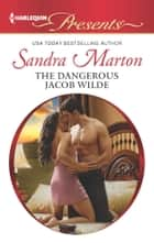 The Dangerous Jacob Wilde ebook by Sandra Marton