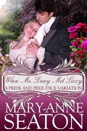 When Mr. Darcy Met Lizzy: A Pride and Prejudice Variation