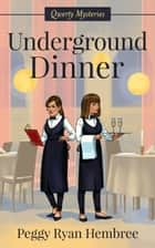 Underground Dinner - Qwerty Mysteries Book 2 ebook by Peggy Ryan Hembree