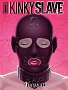 Kinky slave #1 ebook by Coax