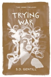 Trying War ebook by S.D. Gentill