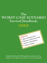The Worst-Case Scenario Survival Handbook: Golf ebook by David Borgenicht,James Grace,Joshua Piven
