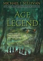 Age of Legend ebook by Michael J. Sullivan