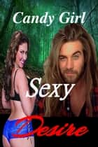 Sexy Desire (Sexy Series Book 1) ebook by Candy Girl