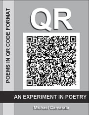 QR: An Experiment In Poetry ebook by Michael Camarata