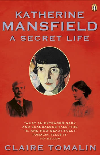 Katherine Mansfield - A Secret Life ebook by Claire Tomalin