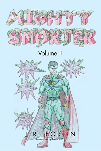 Mighty Snorter Volume 1 ebook by J.R. Fortin