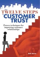 The Twelve Steps to Customer Trust ebook by Rick Doran