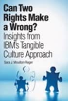 Can Two Rights Make a Wrong? ebook by Sara J. Moulton Reger