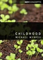 Childhood ebook by Michael Wyness