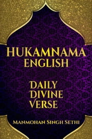 Hukamnama English : Daily Divine Verse ebook by Manmohan Singh Sethi