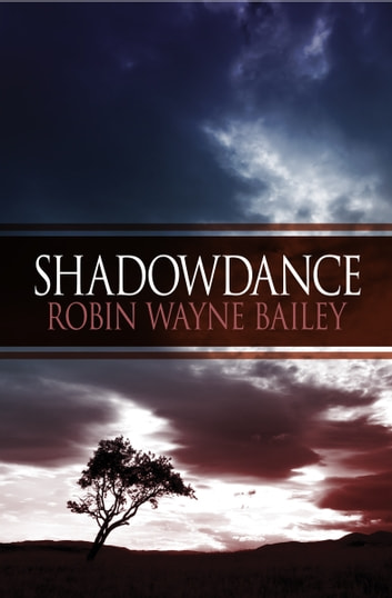 Shadowdance ebook by Robin Wayne Bailey